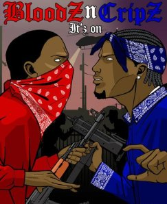 Crips and Bloods